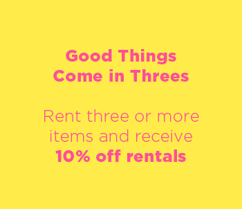 Rent three or more items and receive 10% off rentals